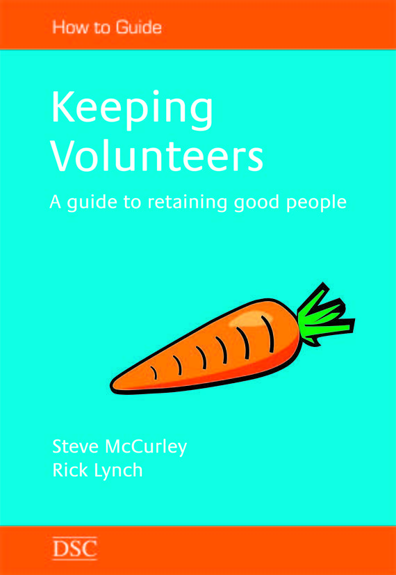 Keeping Volunteers - A guide to retaining good people